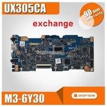 Обмен! UX305CA Материнская плата ноутбука для ASUS UX305C U305C U305CA материнская плата 100% протестирована с процессором M3-6Y30 4G ram