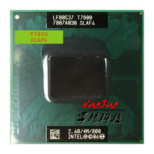 Intel Core 2 Duo T7800 SLAF6 2,6 GHz, procesador de CPU de doble núcleo de doble rosca 4M 35W Socket P(China)