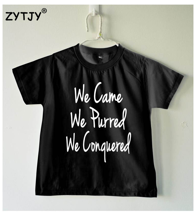 We came we purred we conquered Letters Print Kids tshirt Boy Girl shirt Children Toddler Clothes Funny Top Tees Z-76