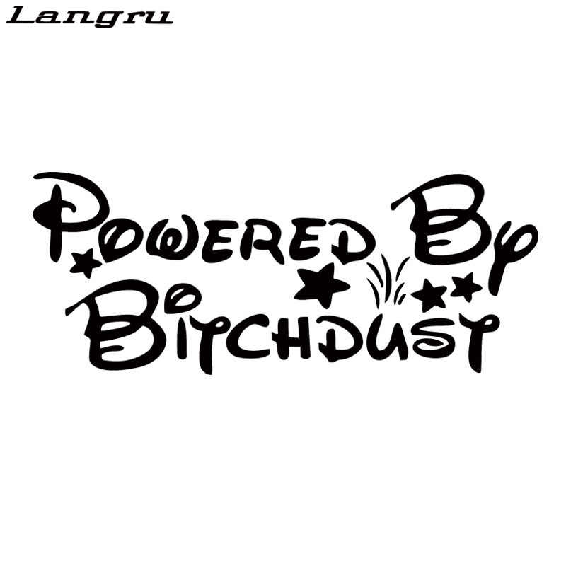 Langru Car Stying Powered By Bitch Dust Funny Car Decal Vinyl Car Sticker For Windshield Sticker Jdm
