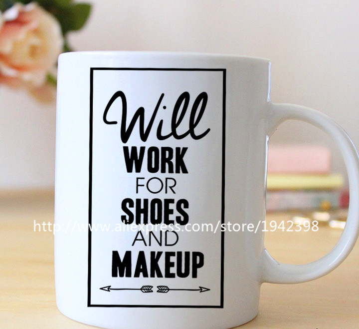Will Work for Shoes and Makeup coffee mugs morph mug novelty heat changing color transforming printed Tea art