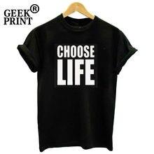 4c5fa8fb Women Tops CHOOSE LIFE PRINTED T SHIRT Lady TRAINSPOTTING 90's WHAM 80's  RETRO TOP Girl Tshirt