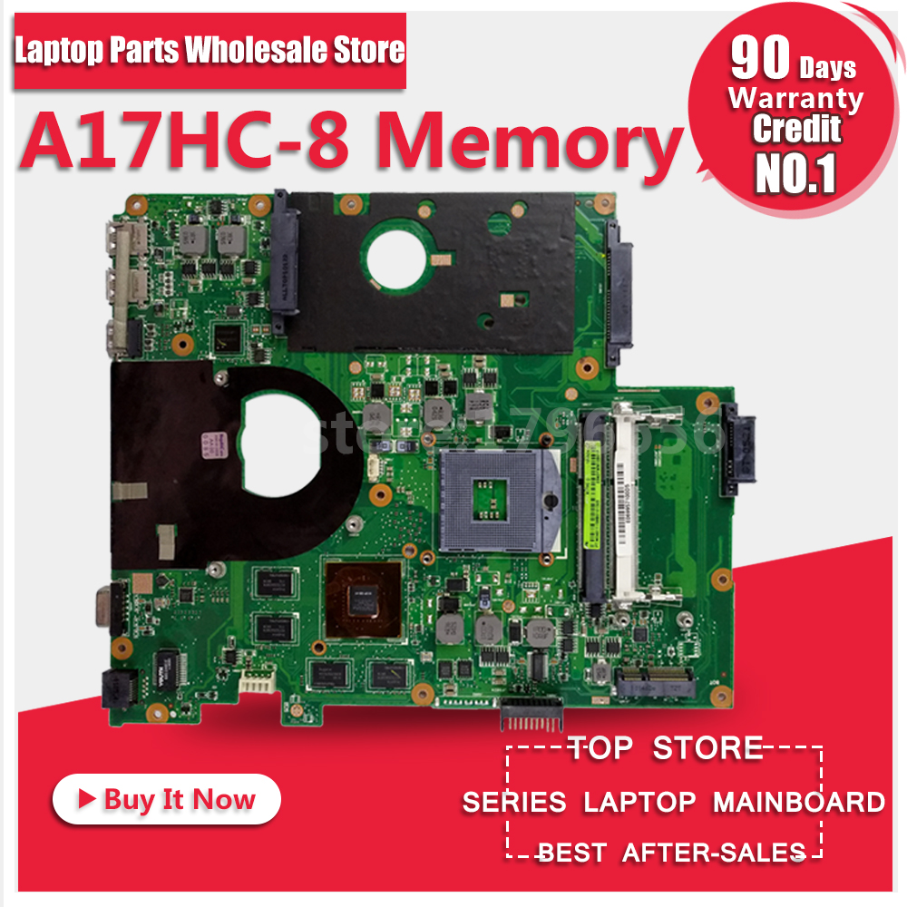 Main Board For ASUS A17HC 8 Memory Laptop Motherboard System Board Mainboard Card Logic Board Tested Well Free Shipping for asus x55vd laptop motherboard rev2 2 gt610m 2gb ram mainboard laptop motherboard system board logic board tested well