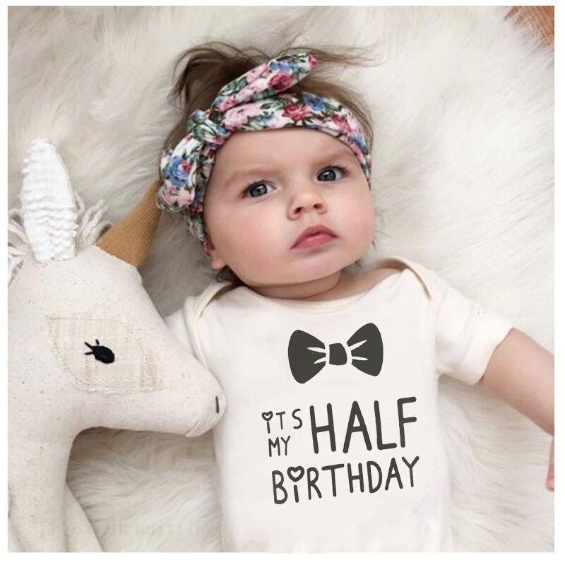 2019 Infant Baby Bodysuit It Is My Half Birthday Letters Print White Onesie Child 1ST Birthday Gift Toddler Summer Wear