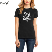 CbuCyi Coffee Harajuku T Shirt Funny Letters Graphic Tees Women Casual Black White T-shirt Send Coffee Letters Printed Tops