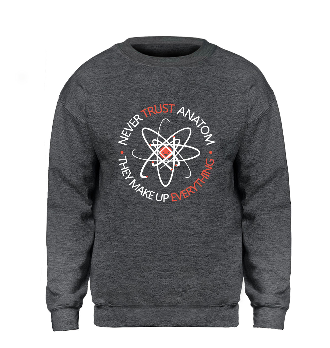 Never Trust an Atom, they Make Up Everything Hoodie Men Funny Science Unisex Sweatshirt Brand Winter Autumn Fleece Streetwear