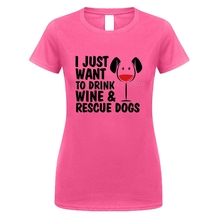 I Just Want To Drink Wine & Rescue Dogs T-Shirt / 5 Colors