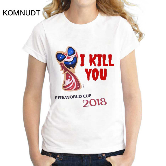 KOMNUDT Humor Funny Printed T-shirt Women s FIFA WORLD CUP 2018 Newest soft  Breathable comfort Brand t shirt cd2e8597d8