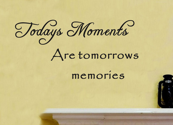 Free shipping: Todays Moments Are Tomorrows Memories Vinyl Wall ...
