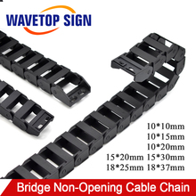 цена на WaveTopSign Cable Chain 18x25 18x37 15x30 15x20mm Bridge Type Non-Opening Plastic Towline Transmission Drag Chain for Machine