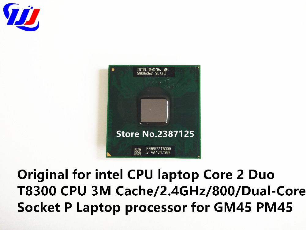 Original For Intel CPU Laptop Core 2 Duo T8300 CPU 3M Cache/2.4GHz/800/Dual-Core Socket P Laptop Processor For GM45 PM45