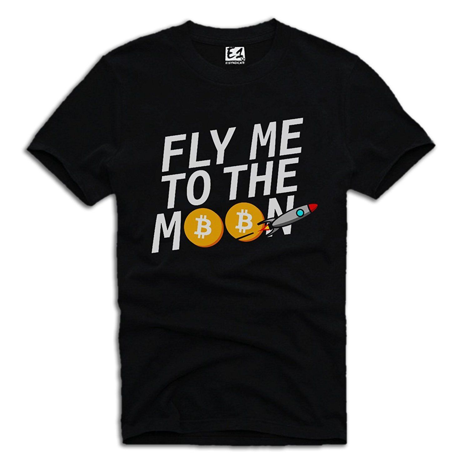 E1SYNDICATE T SHIRT FLY ME TO THE MOON BITCOIN ETHEREUM LITECOIN CRYPTO A475DTG ...