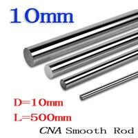 10mm 500mm Linear Shaft Round Rod L500mm For CNC Parts XYZ CNC050 1pcs