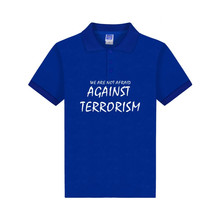 WE ARE NOT AFRAID AGAINST TERRORISM Polo Shirt Men Women Clothing NO TINC POR Print  Polo Peace No War