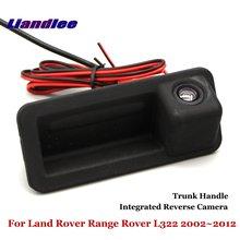 Liandlee для Land Rover Range Rover L322 2002 ~ 2012 автомобиля обратный Камера заднего вида Парковка Камера/Integrated багажник ручка