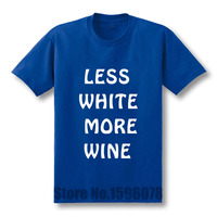 Funny Summer Style Less White More Wine Mens Funny Instagram T Shirt Custom Pattern Cotton Man
