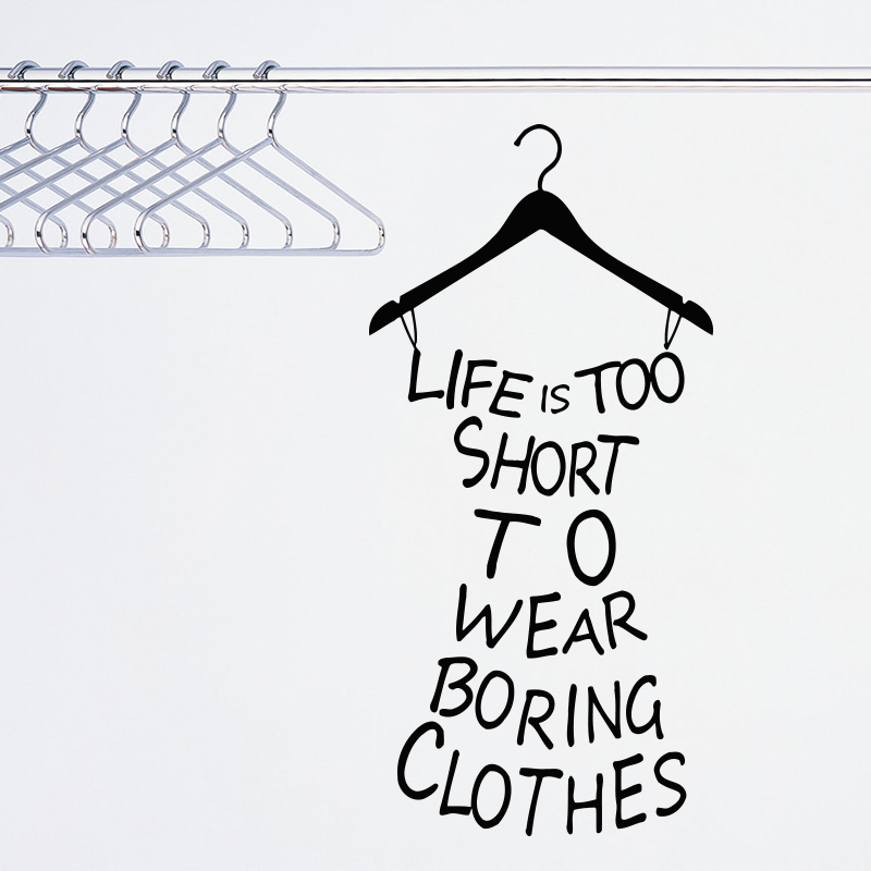 fashion wall Life is too short to wear boring clothes vinyl wall art wall decal