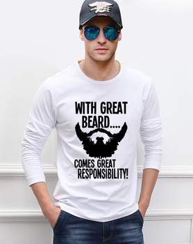 funny men t shirt With Great Beard Comes Great Responsibility men's long sleeve T-shirts 2019 new autumn fitness man top tees