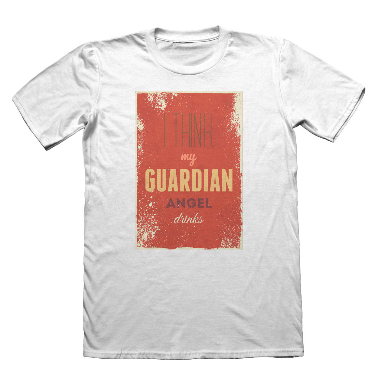 My Guardian Angel Drinks T-Shirt - Fathers Day Christmas Gift #7529 Fashion T-Shirt Tee top tee