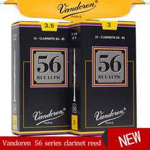 Original France Vandoren 56 Clarinet Reed Larinette Sib Bb Reeds Bb Clarinet Rue Lepic Reeds Strength 2.5 3 3.5  3.5+ Box of 10