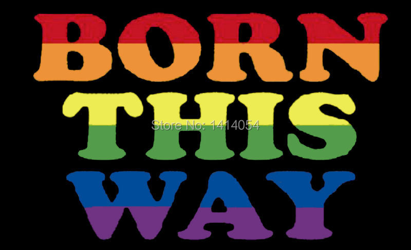 Born This Way Rainbow Flag 150X90CM 3X5FT Banner 100D Polyester grommets custom009, free shipping