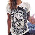 Europea de verano para 2016 Vibe con Me Print Punk Rock camisetas gráficas de moda mujeres ropa de diseño