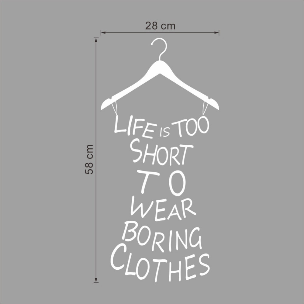 Lifes Too Short Quotes Life Is Too Short To Wear Boring Clothes Quotes Wall Stickers Home