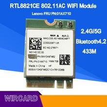 RTL8821CE 802.11AC 1X1 Wi-Fi + BT 4.2 Combo Adapter Card FRU 01AX710 placa de rede sem fio Para laptop
