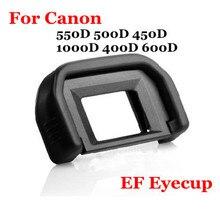 Eye Cup Eyecup Eyepiece EF View Finder for Canon 550D 500D 450D 1000D 400D 600D