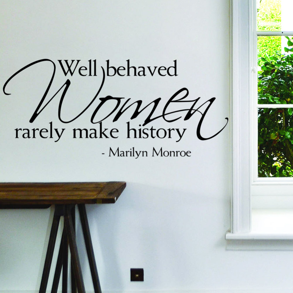 well behaved women rarely make history Marilyn Monroe Quotes Wall ...