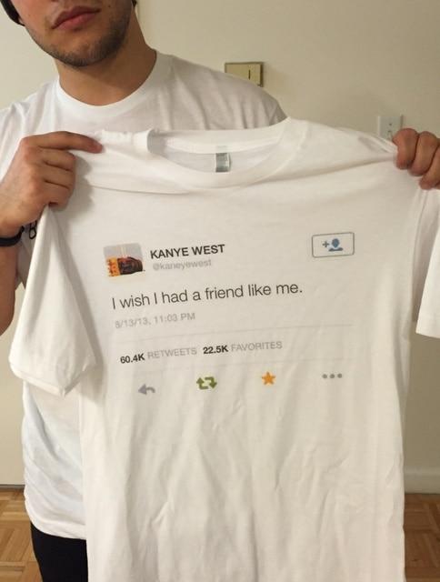 b8d05b18b hahayule Kanye West Of I Wish I Had A Friend Like Me Tweet Unisex Tumblr  Fashion