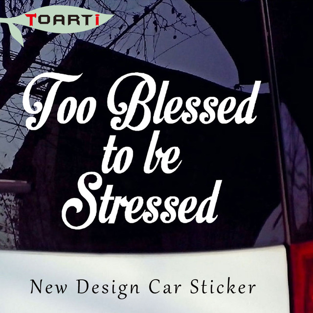 Too Blessed To Be Stressed Vinyl Decal Car Styling Motorcycle Window Wall Per Quote Love Character Design Decoration