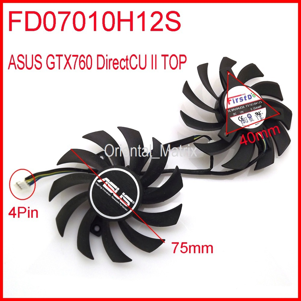 2pcs/lot Firstdo FD7010H12S DC 12V 0.35A 75mm For ASUS GTX760 DirectCU II Graphics Card Fan 4Pin