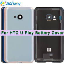 "For HTC U PLAY Back Battery Cover Rear Glass Door Housing Case With Camera Lens Replacement For 5.2"" HTC U PLAY Battery Cover(China)"