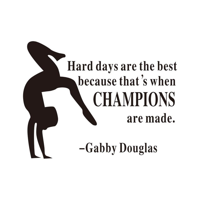 Hard Days Are The Best Because Thats When Champions Are Made