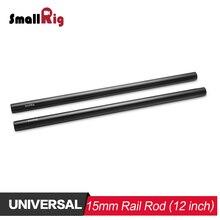 SmallRig 2 шт 15 мм черный алюминиевый сплав стержень(M12-30cm) 12 дюймов для рейка для цифровой зеркальной камеры Система поддержки для непрерывного фокуса 1053