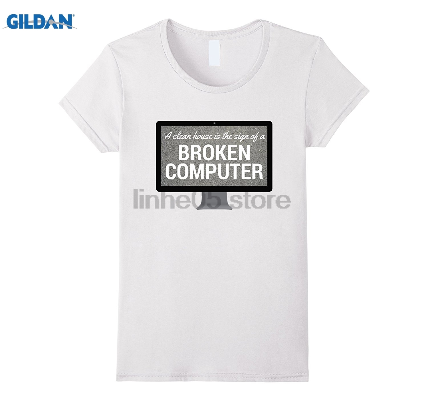 GILDAN Clean House Is The Sign Of A Broken Computer T-Shirt Womens T-shirt