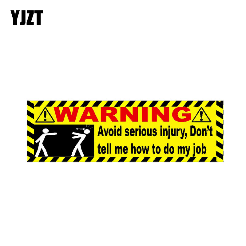 YJZT 15.9CM*5CM Avoid Serious Injury, Dont Tell Me How To Do My Job Warning Decal PVC Car Stikcer 12-0693