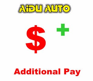 AIDU AUTO Additional Pay on Your Order shipping cost , remote place cost extra pay remote area fee shipping fee for on your order additional shipping fee for fedex dhl