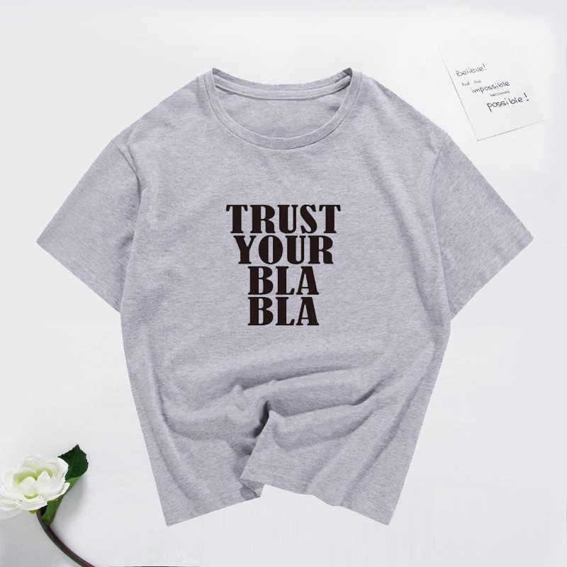 Nieuwe Harajuku Hot t shirt Vrouwen 2019 VERTROUWEN UW BLA Gedrukt Vrouwen T-shirts 100% katoen Casual Tee Tops Zomer Korte mouw Vrouwelijke