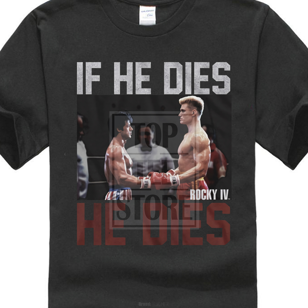 Rocky Balboa   T     Shirt   New If He Dies He Dies 100% Black Cotton In Sizes Sm 4Xl