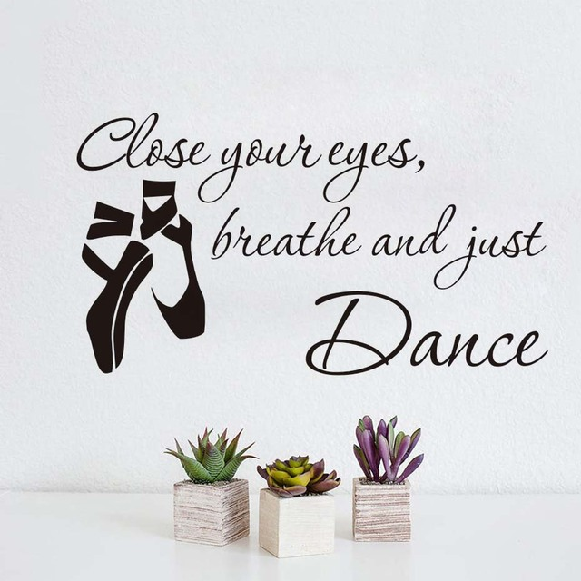 DCTOP Close Your Eyes Breathe And Just Dance Wall Stickers Quotes Nursery  Home Decor Ballet Shoes