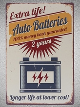 1 pc Car Batteries Extra life shop store mechanic tin Plate Signs wall plaques Decoration vintage Poster metal