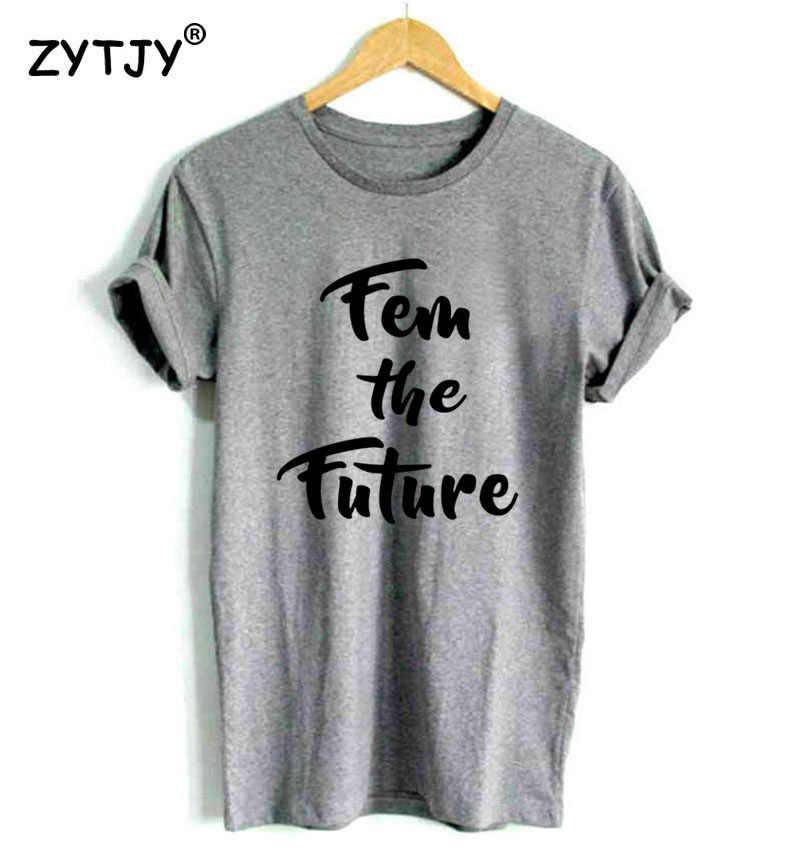 Fem Feminis masa depan Cetak Wanita kaos Katun Kasual Lucu t shirt Untuk Lady Gadis Top Tee Tumblr Hipster Drop Kapal Z-1132