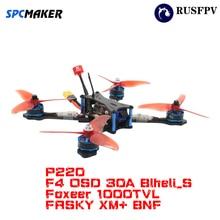 SPCMAKER P220 Omnibus F4 OSD 30A Blheli_S ESC Foxeer 1000TVL Camera 5.8G 40CH VTX FRSKY XM+ BNF FPV Racing Drone