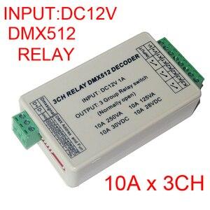 Image 1 - wholesale 1pcs DC12V 3CH Relays DMX512 3P led Decoder dimmer,10A*3 channel RGB led controller for led lamp led strip lights