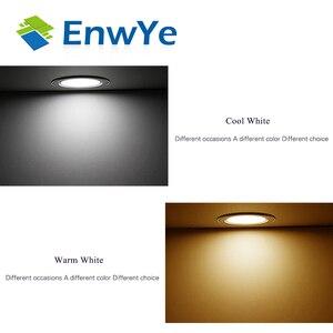 Image 3 - EnwYe LED Downlight Ceiling 5W 7W 9W 12W 15W Warm white/cold white led light AC 220V 230V 240V