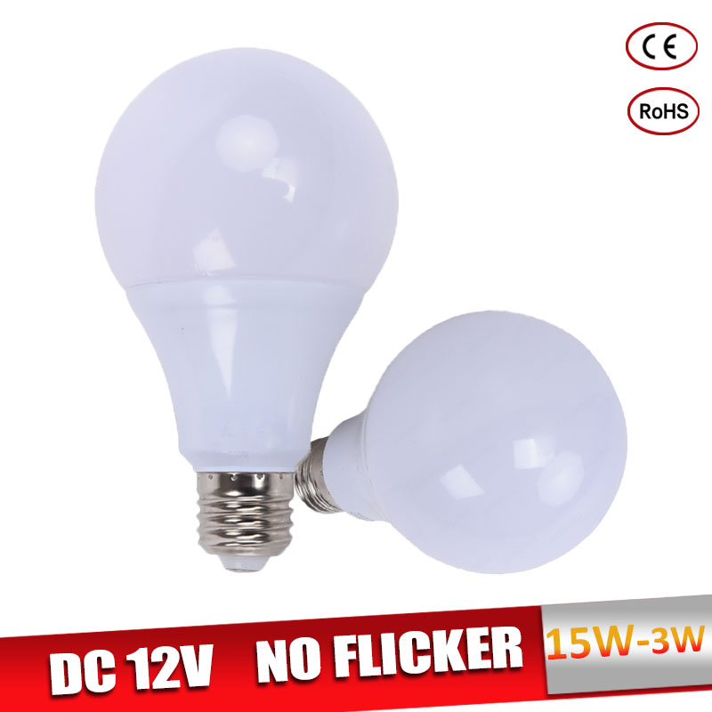 E27 LED Light Bulb 3W 5W 7W DC 12V Led Lamp 9W 12W 15W Lampada Led Bombillas Real Power 12 Volts for Outdoor Lighting 12v dc led lamps portable tent camping light smd5730 bulbs outdoor night fishing hanging light battery lighting 5w 7w 9w 12w