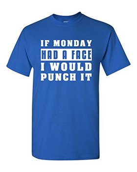 Cheap Custom T Shirt Printing O-Neck Novelty Short Sleeve  If Monday Had A Face I Would Punch It Lazy Funny Tees 1