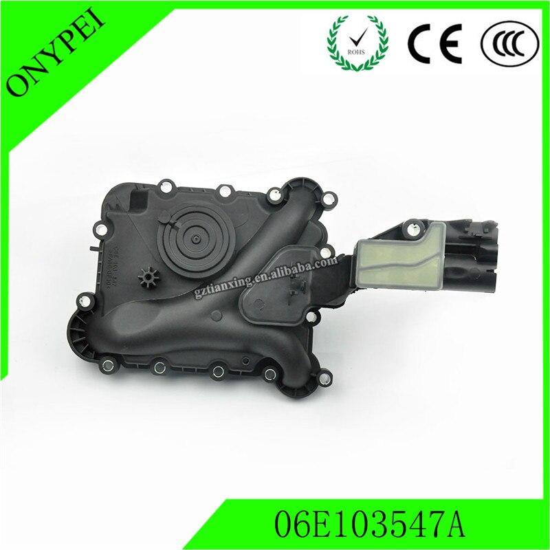 06E103547 06E103547A New Oil Separator Crankcase Vent Valve For Audi Q5 A6 A5 Quattro 06E103547E 06E103547P
